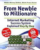 Telecharger Livres Make Money Online Work from Home From Newbie to Millionaire An Internet Marketing Success System Explained in Easy Steps by Self Made Millionaire Affiliate Marketing Covered By author Christine Clayfield published on May 2012 (PDF,EPUB,MOBI) gratuits en Francaise