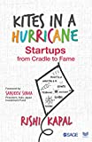 #10: Kites in a Hurricane: Startups from Cradle to Fame