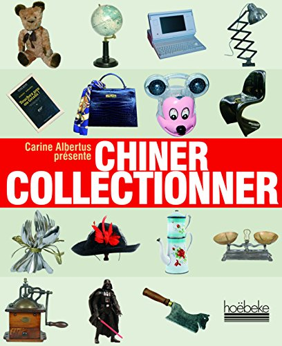 Chiner collectionner par Collectifs