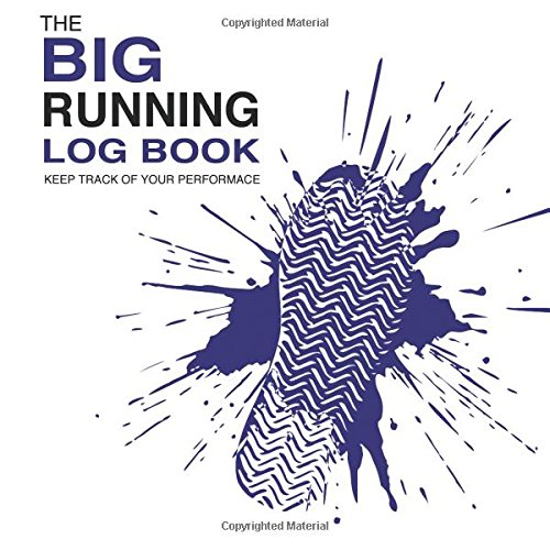 The Big Running Log Book: Keep track of your performance por Bowers Books