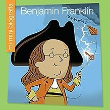 Benjamin Franklin SP (My Early Library: Mi Mini Biografía (My Itty-Bitty Bio))