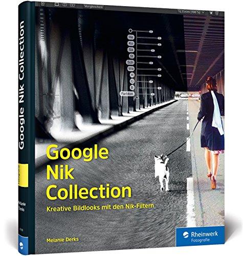 google-nik-collection-kreative-bildlooks-mit-den-nik-filtern