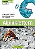 Alpinklettern: Praxiswissen vom Profi zu Ausrüstung, Technik und Sicherheit (Outdoor Praxis)