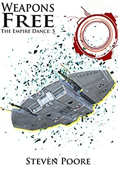 Weapons Free (The Empire Dance Book 5) by [Poore, Steven]