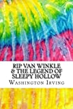 Rip Van Winkle & The Legend of Sleepy Hollow: Includes MLA Style Citations for Scholarly Secondary Sources, Peer-Reviewed Journal Articles and Critical Essays (Squid Ink Classics)