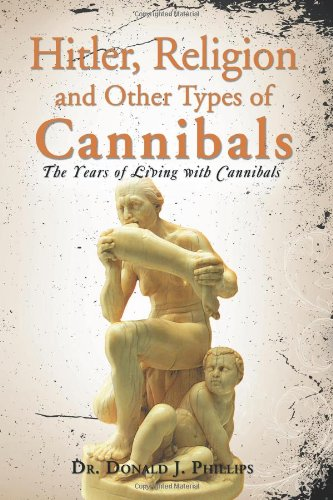 Hitler, Religion and Other Types of Cannibals: The Years of Living with Cannibals