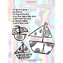 For Greece in Greek Sail Boats Art  Coloring Activity Book  Color, Keep, Hang as Wall Decor  or Gift as Greeting Cards All Original Drawings  by Artist Grace Divine