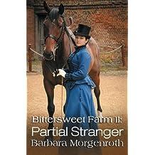 Bittersweet Farm 11: Partial Stranger (Volume 11) by Barbara Morgenroth (2015-07-07)