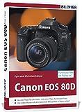 Canon EOS 80D - Für bessere Fotos von Anfang an!: Das Kamerabuch für den praktischen Einsatz - Kyra Sänger, Christian Sänger