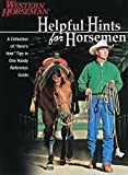 Helpful Hints For Horsemen: Dozens Of Handy Tips For The Ranch, Barn, And Tack Room, Revised (Western Horseman Books)