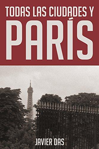 Todas las ciudades y París par Javier Das