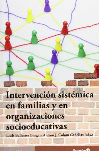 Intervención sistémica en familias y organizaciones socioeducativas (Universidad) por Antoni Colom Cañellas
