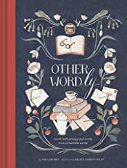 Other-Wordly: words both strange and lovely from around the world (Book Lover Gifts, Illustrated Untranslatabl