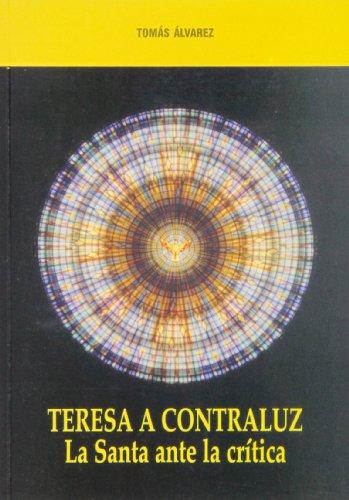 Teresa a contraluz: La Santa ante la crítica (Mística y Místicos)