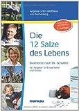 Die 12 Salze des Lebens - Biochemie nach Dr. Schüßler. Ein Schüßlersalze-Ratgeber für Erwachsene und Kinder