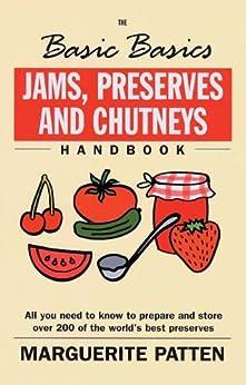 Jams, Preserves and Chutneys (The Basic Basics) by [Patten, Marguerite]