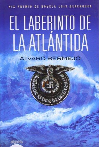 Portada del libro El laberinto de la Atlántida (Algaida Literaria - Premio Internacional Luis Berenguer) de Bermejo Marcos, Álvaro (2010) Tapa dura