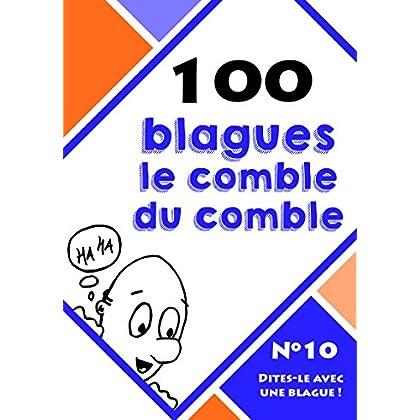 100 blagues le comble du comble (Dites-le avec une blague ! t. 10)