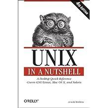 Unix in a Nutshell (In a Nutshell (O'Reilly)) by Arnold Robbins (2005-11-05)