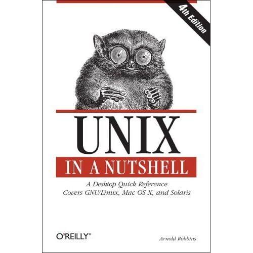 Unix in a Nutshell (In a Nutshell (O'Reilly)) by Arnold Robbins(2005-11-05)