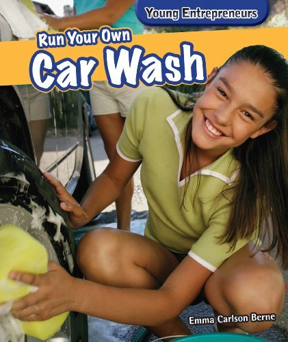 Run Your Own Car Wash (Young Entrepreneurs) by Emma Carlson Berne (2014-01-06)