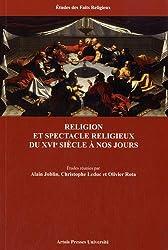 Religion et spectacle religieux du XVIe siècle à nos jours