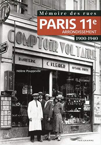 Mémoire des rues - Paris 11E arrondissement (1900-1940) par Helene Poupeville, Martine Cotrel