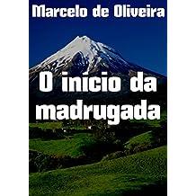 O início da madrugada (Portuguese Edition)