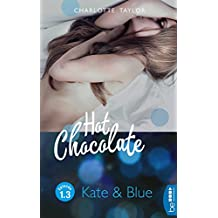 Hot Chocolate: Kate & Blue: Prickelnde Novelle - Episode 1.3 (L.A. Roommates)