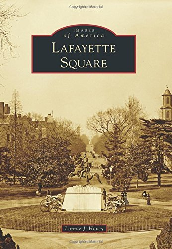 Lafayette Square (Images of America (Arcadia Publishing)) by Lonnie J Hovey (2014-08-18)