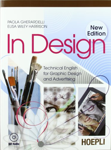 In design. Technical english graphic design and advertising. Con CD Audio. Per gli Ist. professionali per i servizi commerciali