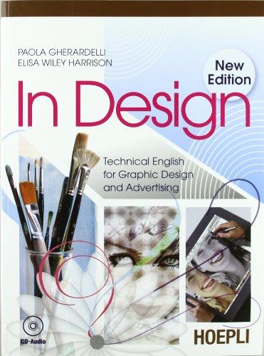In design. Technical english graphic design and advertising. Per gli Ist. professionali per i servizi commerciali. Con CD Audio