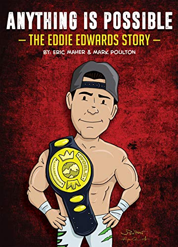 Anything is Possible: The Eddie Edwards Story (English Edition) por Eric Maher