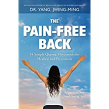 The Pain-Free Back: Gentle Qigong Movements for Healing and Prevention (English Edition)