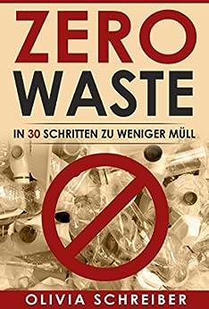 Zero Waste: In 30 Schritten zu weniger Müll