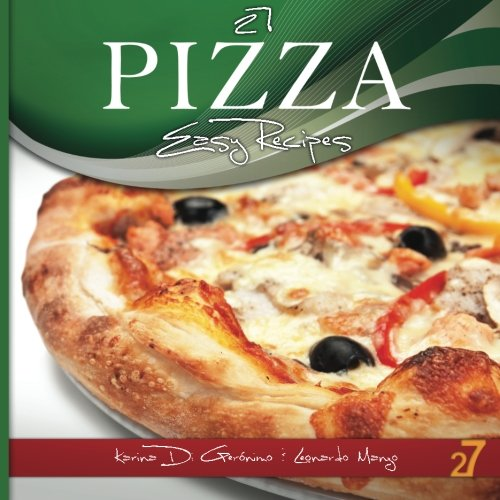 27 Pizza Easy Recipes: Volume 2