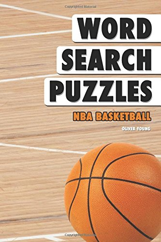 Word Search Puzzles: NBA Basketball: Volume 6 (Word Search Books for Adults) por Oliver Young