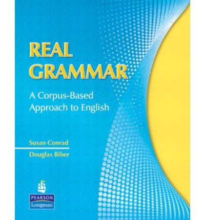 [(Real Grammar: A Corpus-Based Approach to English)] [Author: Susan Conrad] published on (June, 2009)
