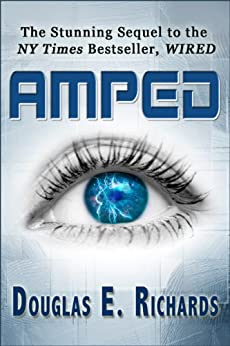 AMPED (Wired Book 2) (English Edition) von [Richards, Douglas E.]