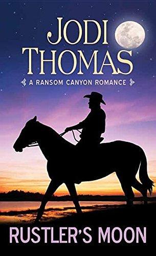 Rustler's Moon: A Ransom Canyon Romance by Jodi Thomas (2016-04-01)