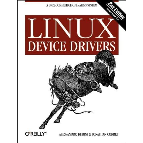 Linux Device Drivers, 2nd Edition by Jonathan Corbet Alessandro Rubini(2001-06)