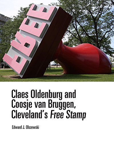 Claes Oldenburg and Coosje van Bruggen, Cleveland's Free Stamp (English Edition) por Edward J. Olszewski