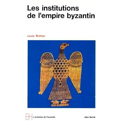 Le Monde byzantin - tome 2 : Les institutions de l'Empire byzantin
