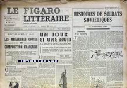FIGARO LITTERAIRE (LE) [No 67] du 02/08/1947 - HISTOIRES DE SOLDATS SOVIETIQUES PAR A. ORME - UN JOUR ET UNE NUIT A L'ABBAYE DE ROYAUMONT PAR PAUL GUTH - BAC - LES MEILLEURES COPIES DE FRANCAIS.