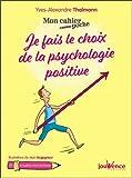 mon cahier poche je fais le choix de la psychologie positive