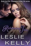 REFORMING JAKE - A Sexy Contemporary Romance! (Temptation In The City Book 2) (English Edition)