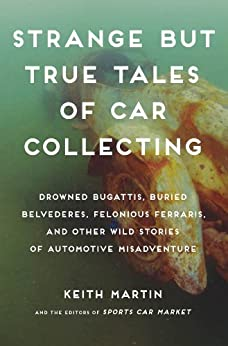 Strange but True Tales of Car Collecting by [Clark, Linda, Martin, Keith]