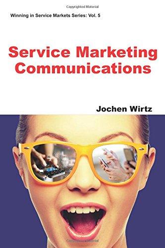 Service Marketing Communications (Winning In Service Markets Series)