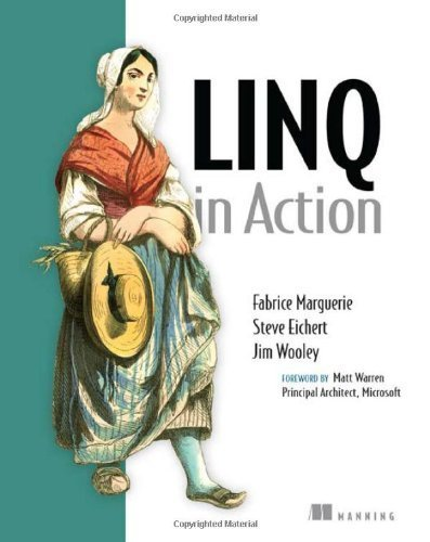 LINQ in Action by Fabrice Marguerie, Steve Eichert, Jim Wooley (2008) Paperback