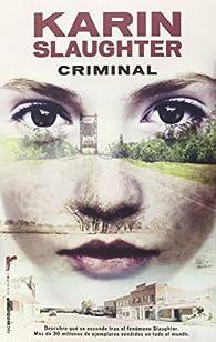 Criminal ) par Karin Slaughter